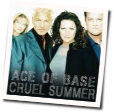 Ace Of Base chords for Cruel summer