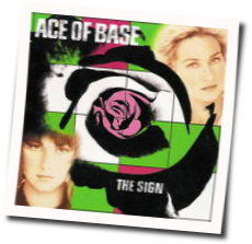 Ace Of Base chords for The sign