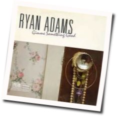Ryan Adams chords for Gimme something good acoustic