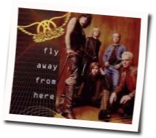Aerosmith chords for Fly away from here (Ver. 3)