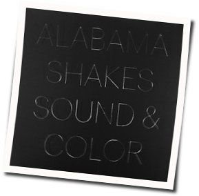 Alabama Shakes guitar chords for Sound and color