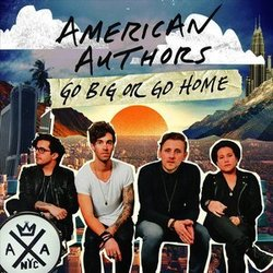 American Authors chords for Go big or go home