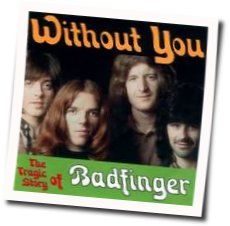 Badfinger chords for Without you