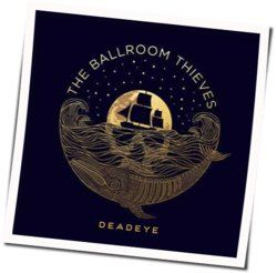 The Ballroom Thieves tabs and guitar chords