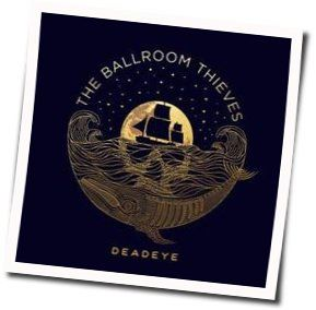 The Ballroom Thieves guitar chords for Sea legs