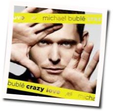 Michael Bublé guitar chords for Crazy love