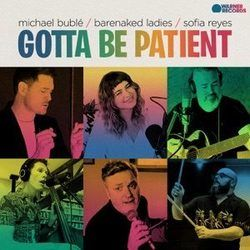 Michael Bublé guitar chords for Gotta be patient (feat. barenaked ladies and sofia reyes)