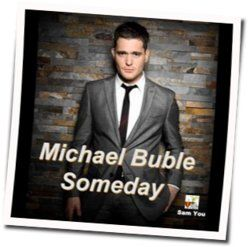 Michael Bublé guitar chords for Someday