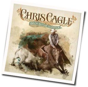 Chris Cagle tabs and guitar chords