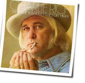 Charlie Rich guitar chords for Every time you touch me i get high