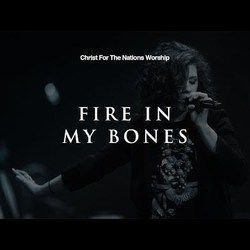 Christ For The Nations guitar chords for Fire in my bones (feat. jessica collins)