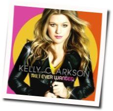 Kelly Clarkson chords for All i ever wanted