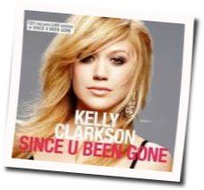 Kelly Clarkson chords for Since youve been gone