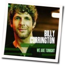 Billy Currington chords for We are tonight
