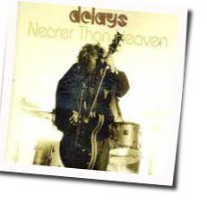 Delays chords for Nearer than heaven