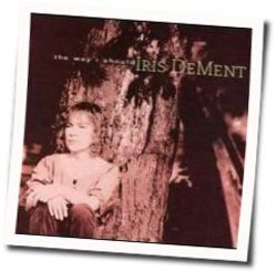 Iris Dement tabs and guitar chords