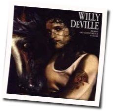 Willy Deville tabs and guitar chords