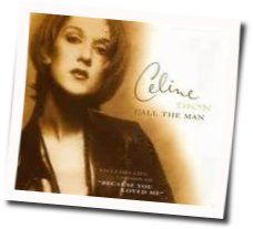 Celine Dion chords for Call the man