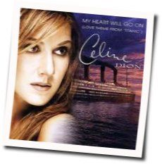 Celine Dion guitar chords for My heart will go on (Ver. 3)