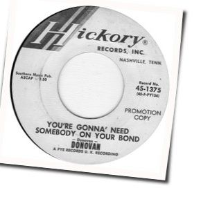Donovan chords for Youre gonna need somebody on your bond