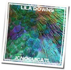 Lila Downs tabs and guitar chords