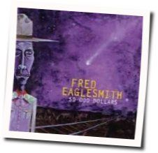 Fred Eaglesmith tabs and guitar chords