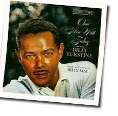 Billy Eckstine tabs and guitar chords