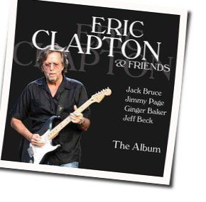Eric Clapton And Friends guitar tabs for Rock me baby