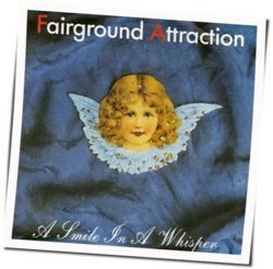 Fairground Attraction chords for Smile in a whisper