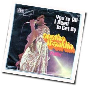 Aretha Franklin chords for Youre all i need to get by