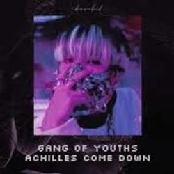 Gang Of Youths tabs for Achilles come down