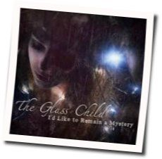 The Glass Child tabs and guitar chords