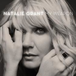 Natalie Grant chords for My weapon
