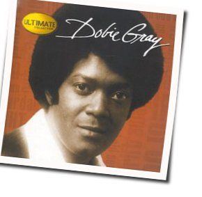 Dobie Gray tabs and guitar chords