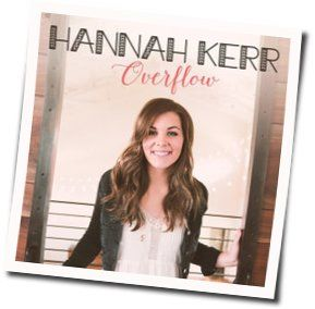Hannah Kerr guitar chords for Overflow
