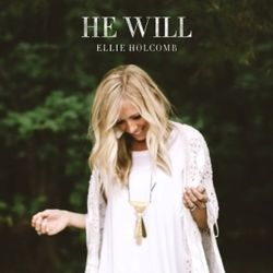 Ellie Holcomb chords for He will