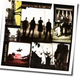 Hootie And The Blowfish chords for Before the heartache rolls in