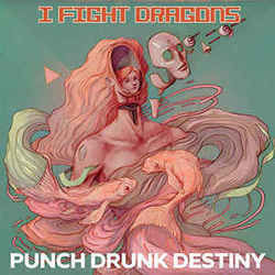 I Fight Dragons guitar chords for Punch drunk destiny