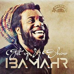 Iba Mahr chords for Get up and show