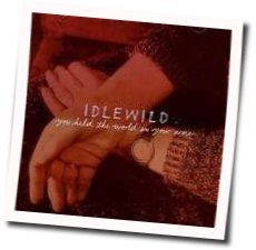 Idlewild guitar tabs for You held the world in your arms