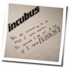 Incubus chords for I miss you