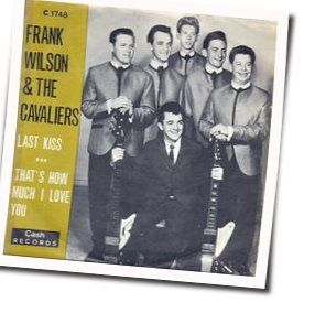 J Frank Wilson And The Cavaliers bass tabs for Last kiss