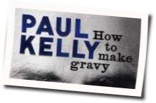 Paul Kelly chords for How to make gravy