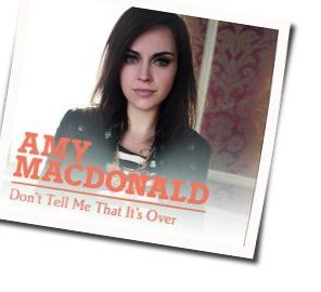 Amy MacDonald guitar chords for Dont tell me that its over