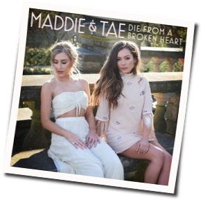 Maddie And Tae guitar chords for Die of a broken heart