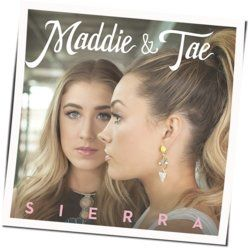 Maddie And Tae guitar chords for Sierra