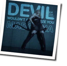 Madonna chords for Devil wouldnt recognize you