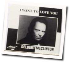 Delbert Mcclinton chords for I want to love you