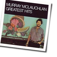 Murray Mclauchlan tabs and guitar chords