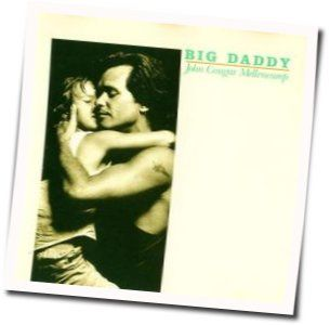 John Mellencamp chords for Big daddy of them all